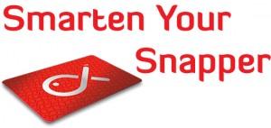 Smarten Your Snapper