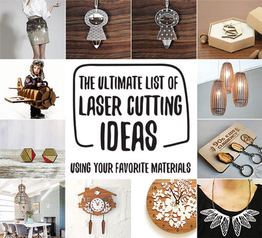 50 Laser Cutter Projects By Material