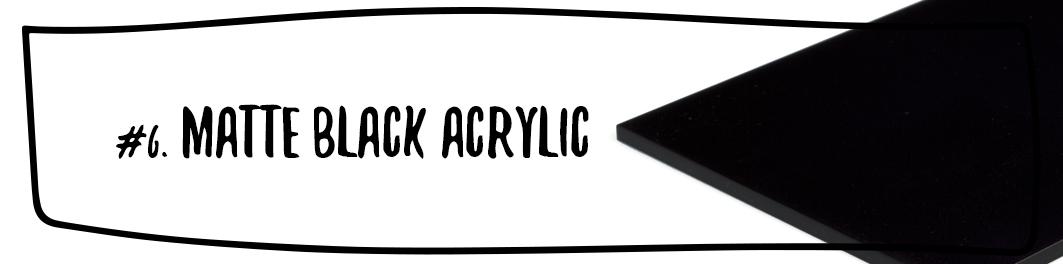 Matte Black Acrylic - 3.0 mm