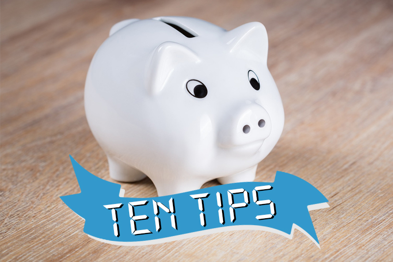 2017 Review 9 - Ten Cost Savings Tips